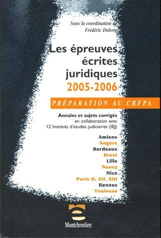 Les epreuves écrites juridiques ; annales et sujets corrigés (édition 2005) (édition 2005/2006)