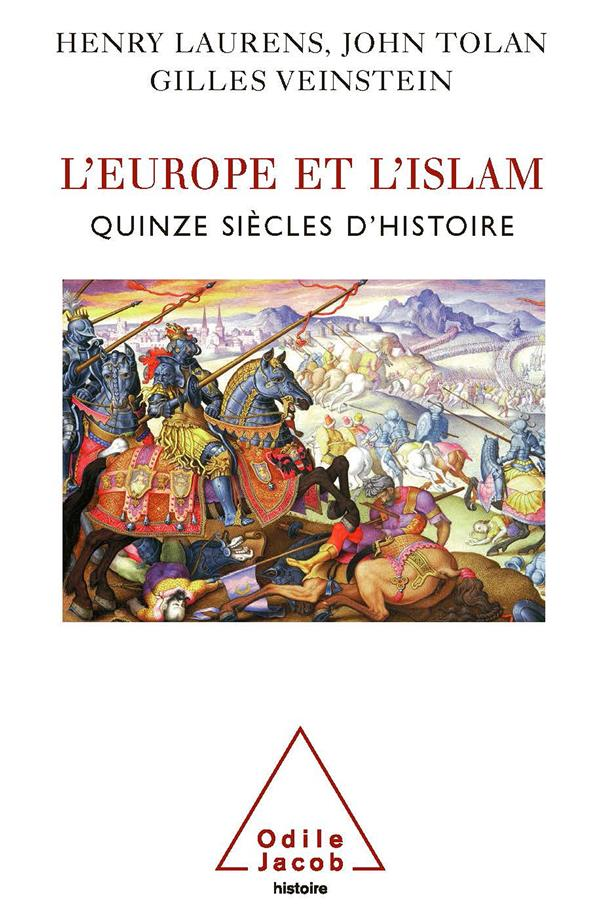 L'Europe et l'Islam ; quinze siècles d'histoire