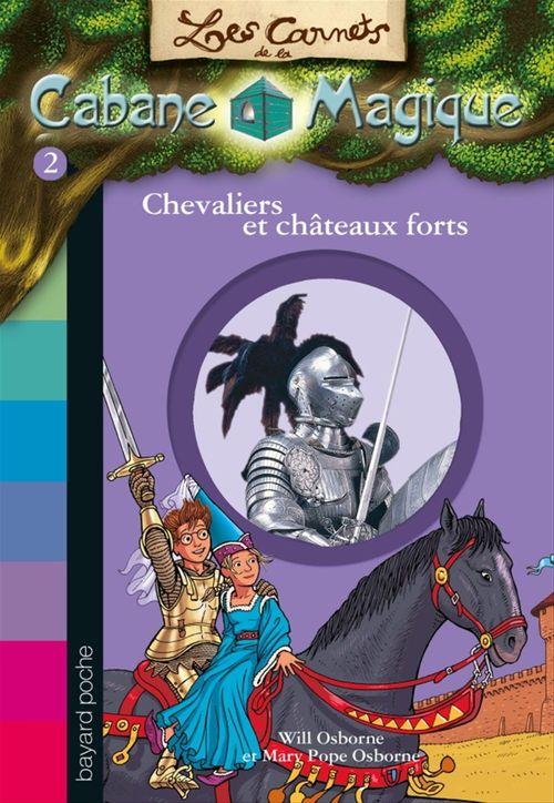 Les carnets de la cabane magique T.2 ; chevaliers et châteaux forts