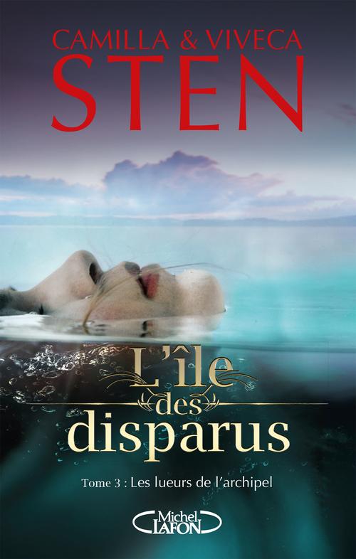 L'île des disparus T.3 ; les lueurs de l'archipel