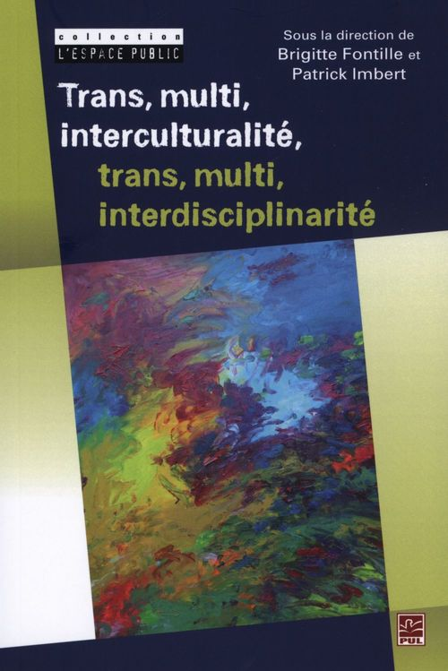 Trans, multi, interculturalité, trans, multi, interdisciplinarité