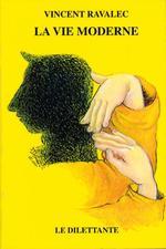 Vente Livre Numérique : La Vie moderne  - Vincent Ravalec