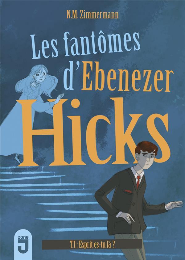 Les fantômes d'Ebenezer Hicks t.1 ; esprit, es-tu là ?