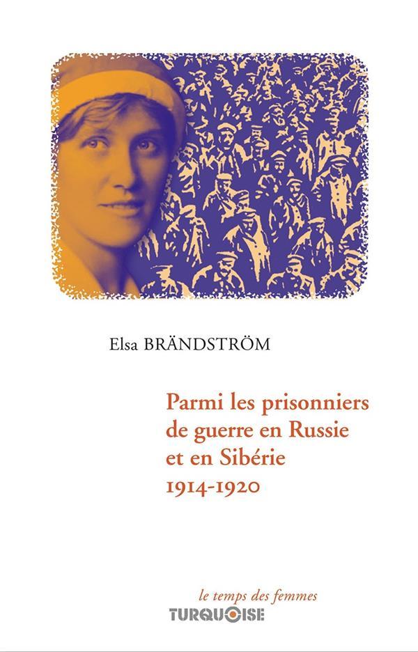 Parmi les prisonniers de guerre en Russie et en Sibérie, 1914-1920