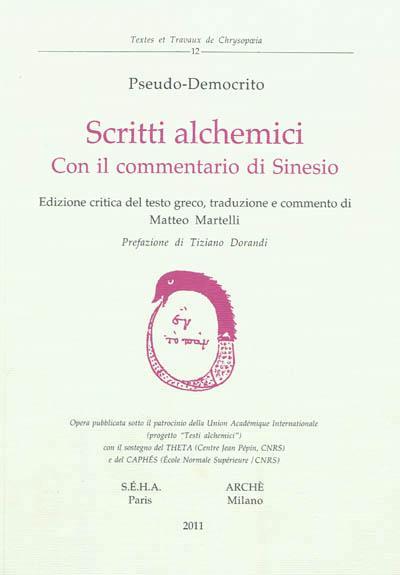 Pseudo-democrito ; scritti alchemici con il commentario di senio