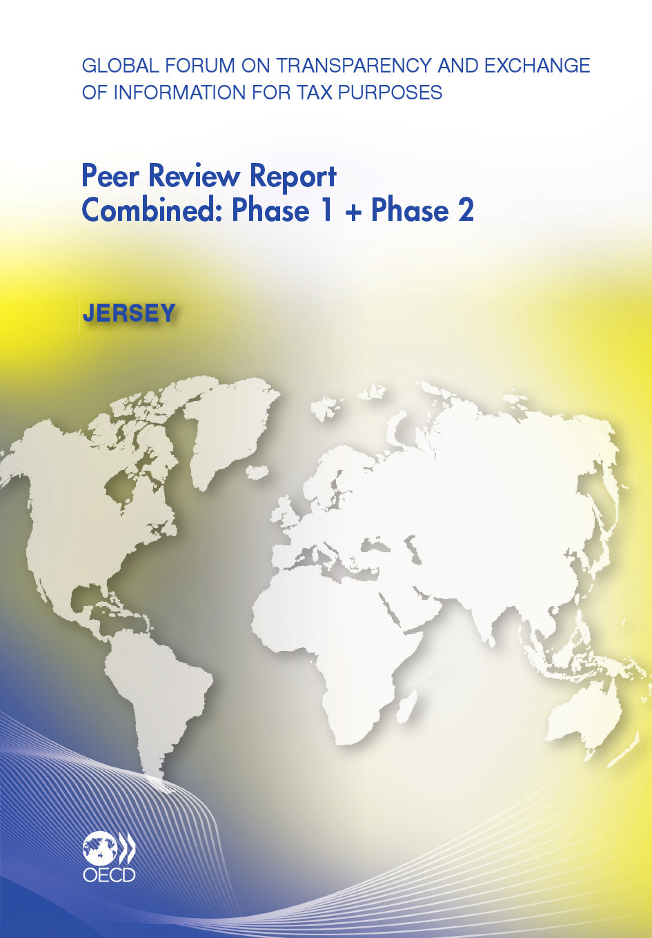 Global forum on ransparency and exchange of information for tax purposes peer reviews : Jersey 2011