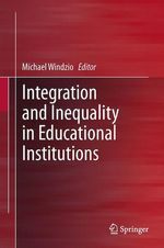 Integration and Inequality in Educational Institutions  - Michael Windzio