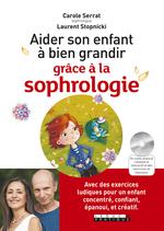 Aider son enfant a bien grandir grâce à la sophrologie  - Laurent Stopnicki - Carole Serrat
