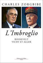 Vente Livre Numérique : Roosevelt, Vichy et Alger ; l'imbroglio du 8 novembre 1942  - Charles Zorgbibe