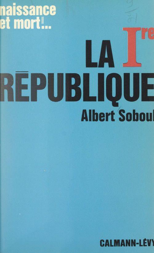 La Ire République, 1792-1804  - Albert Soboul