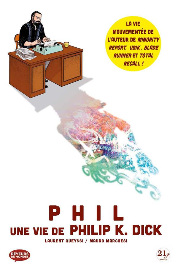 Phil ; une vie de Philip K. Dick