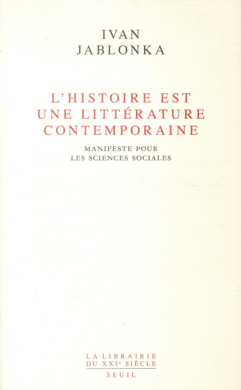 L'histoire est une littérature contemporaine ; manifeste pour les sciences sociales