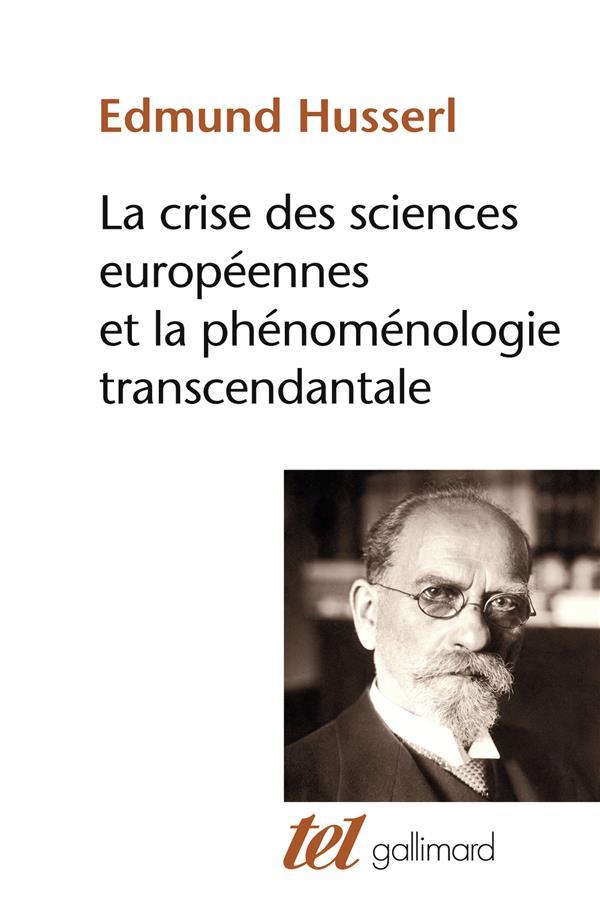 La crise des sciences europeennes et la phenomenologie transcendantale