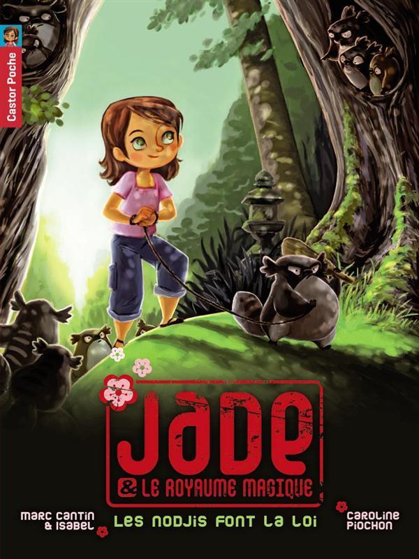 Jade et le royaume magique t.1 ; les Nodjis font la loi