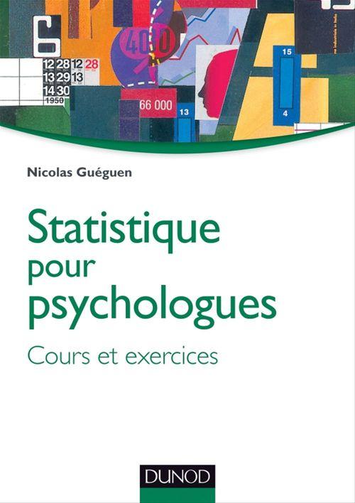 Statistique pour psychologues ; cours et exercices (3e édition)