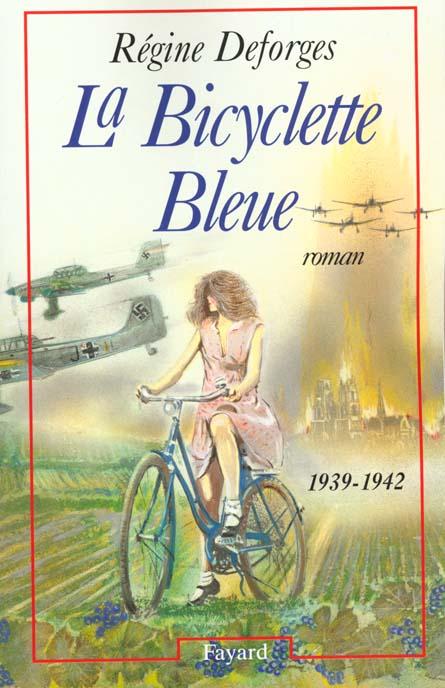La Bicyclette Bleue T.1 ; 1939-1942