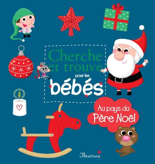 CHERCHE ET TROUVE POUR LES BEBES ; Au pays du Père Noël ! - interactif