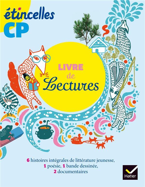Etincelles ; Cp ; Livre De Lecture (Edition 2016)