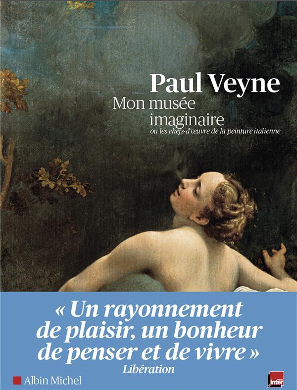 Mon musée imaginaire ; ou les chefs-d'oeuvre de la peinture italienne