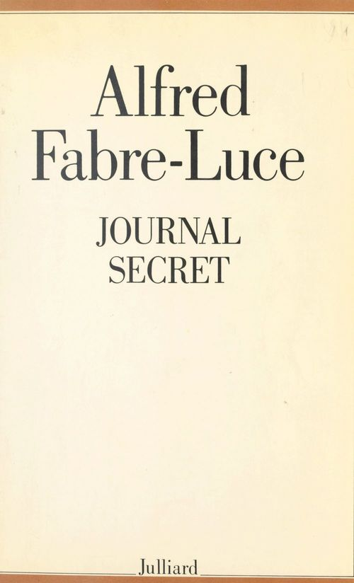 Journal secret  - Alfred Fabre-Luce