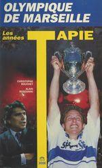Vente Livre Numérique : Olympique de Marseille : les années Tapie  - Christophe Bouchet - Alain Roseghini