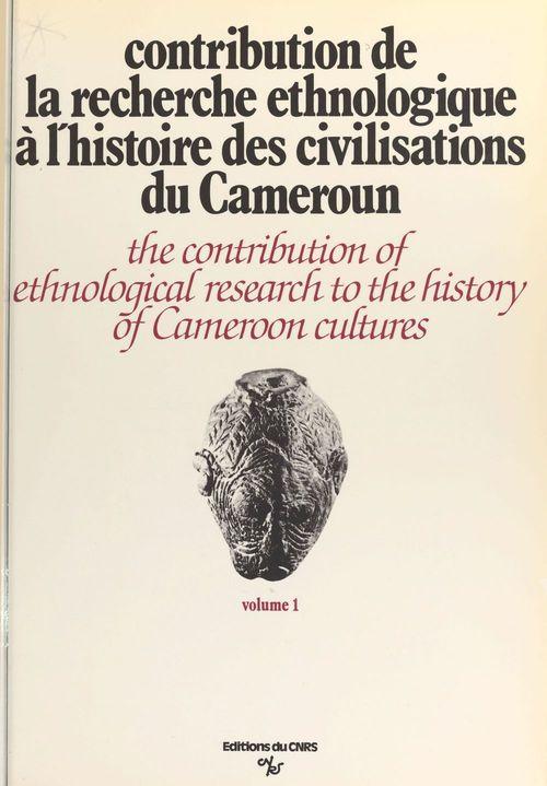 Contribution de la recherche ethnologique à l'histoire des civilisations du Cameroun