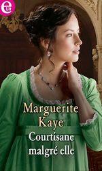 Courtisane malgré elle  - Marguerite Kaye