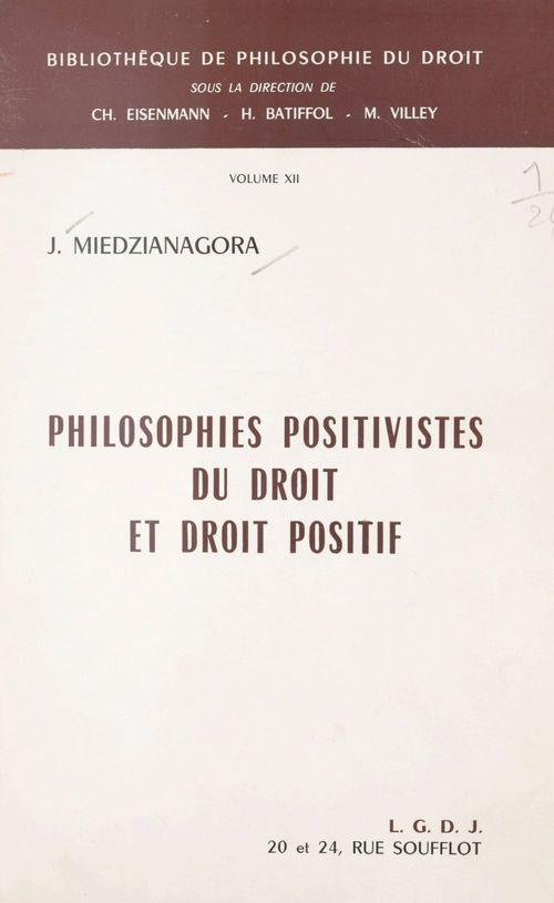 Philosophies positivistes du droit et droit positif