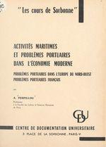 Activités maritimes et problèmes portuaires dans l'économie moderne  - Aimé Perpillou