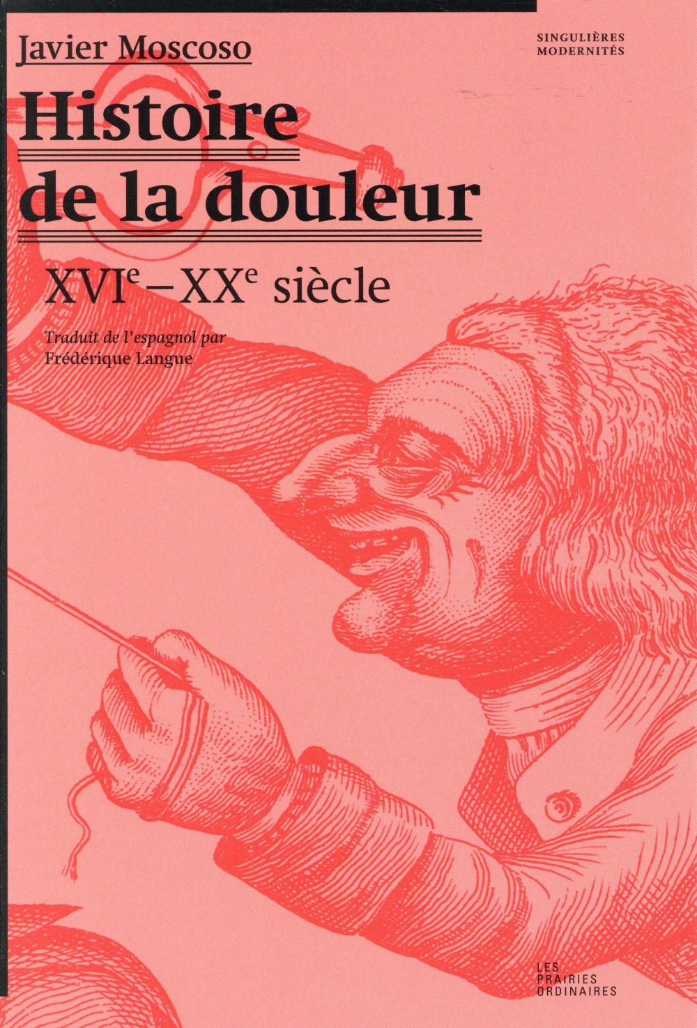 Histoire de la douleur ; XV-XX siècle
