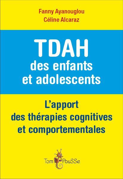 TDAH des enfants et adolescents ; l'apport des thérapies cognitives et comportementales