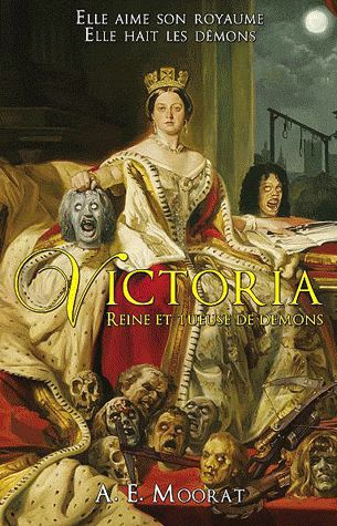 Victoria ; reine et tueuse de démons