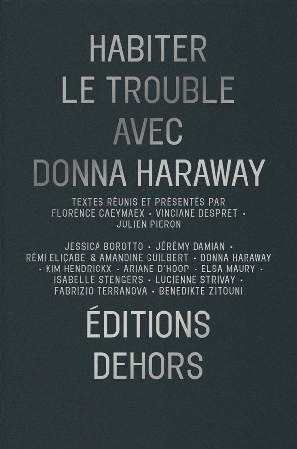 Habiter le trouble avec donna haraway