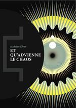 Couverture de Et Qu'Advienne Le Chaos