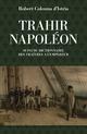 Trahir Napoléon  - Robert COLONNA D'ISTRIA