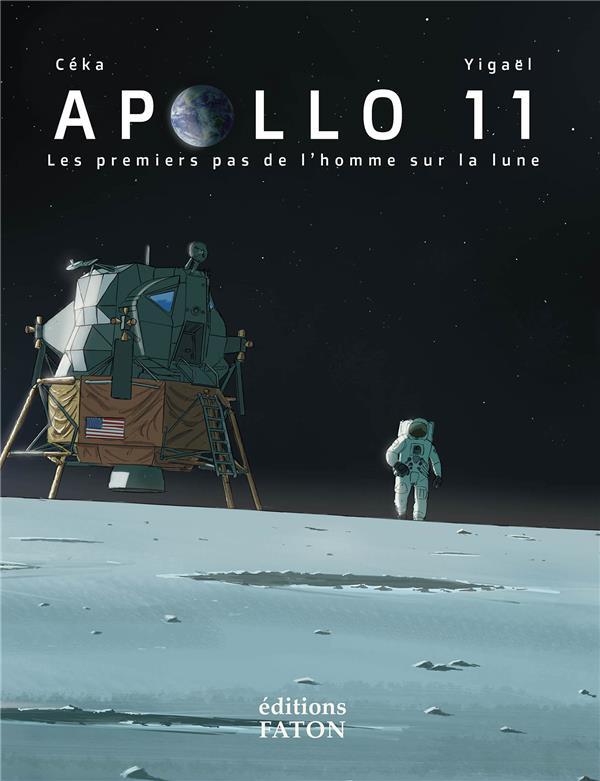Apollo 11, les premiers pas de l'homme sur la lune