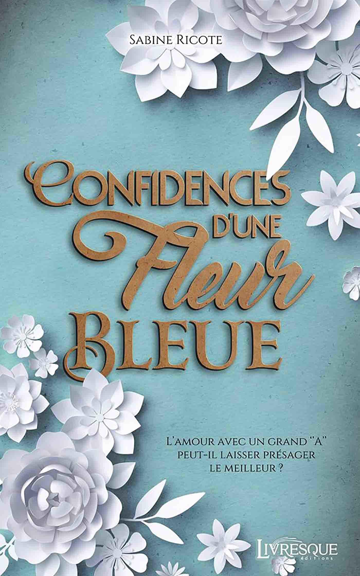 Confidences d'une fleur bleue