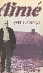 Vente Livre Numérique : Aimé  - Yves Turbergue