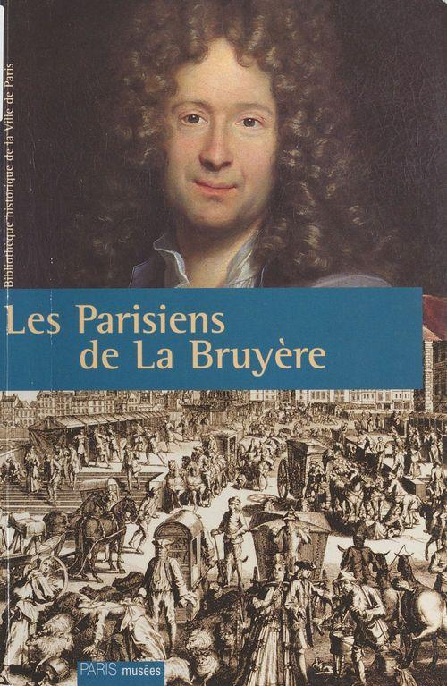 Parisiens de la bruyere (les) - - bibliotheque historique de la ville de paris