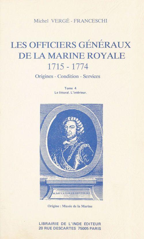Les Officiers généraux de la Marine royale, 1715-1774 : origines, condition, services (4)