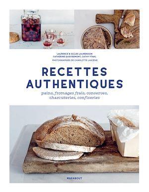 recettes authentiques ; pains, fromages frais, conserves, charcuteries, confiseries
