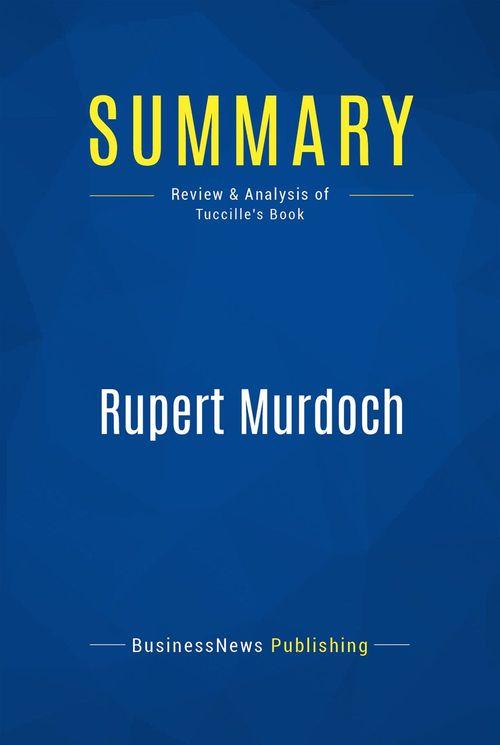 Summary: Rupert Murdoch