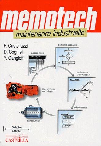 Memotech ; Maintenance Industrielle ; Diagnostiquer, Controler, Maintenir En Etat, Demonter, Remplacer