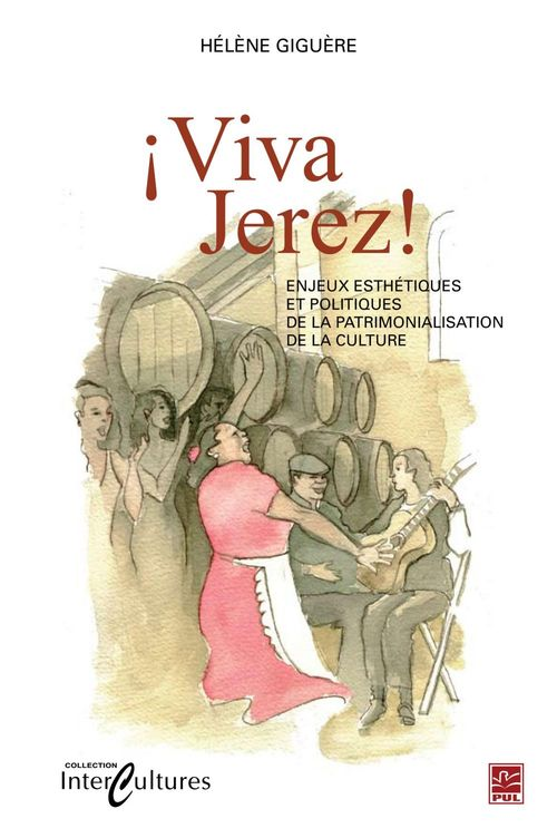 Viva Jerez ! enjeux esthétiques et politiques de la patrimonialisation de la culture