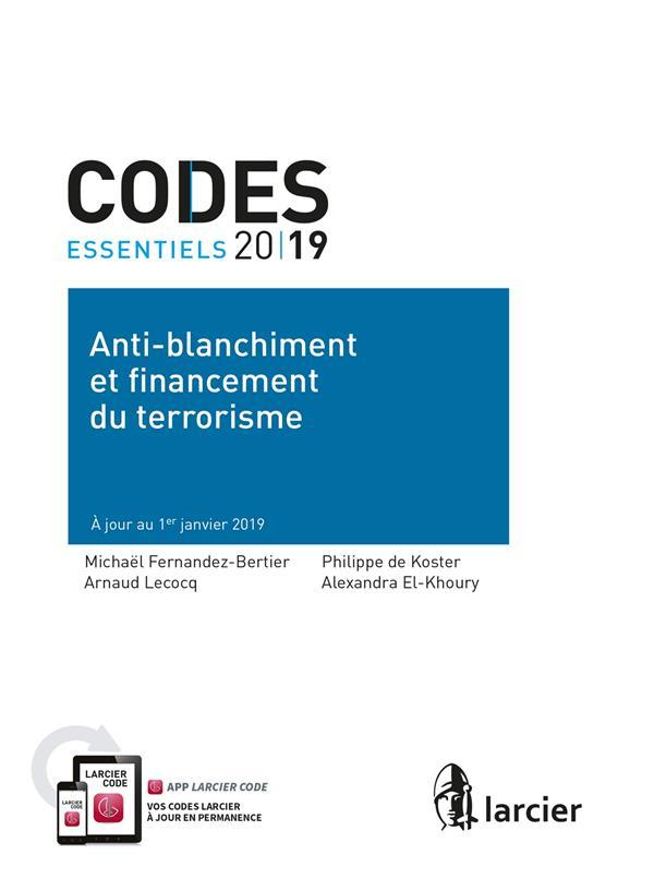 Code essentiel ; anti-blanchiment et financement du terrorisme ; à jour au 1er janvier 2019 (édition 2019)