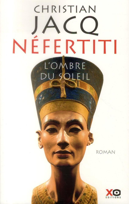 Néfertiti ; l'ombre du soleil