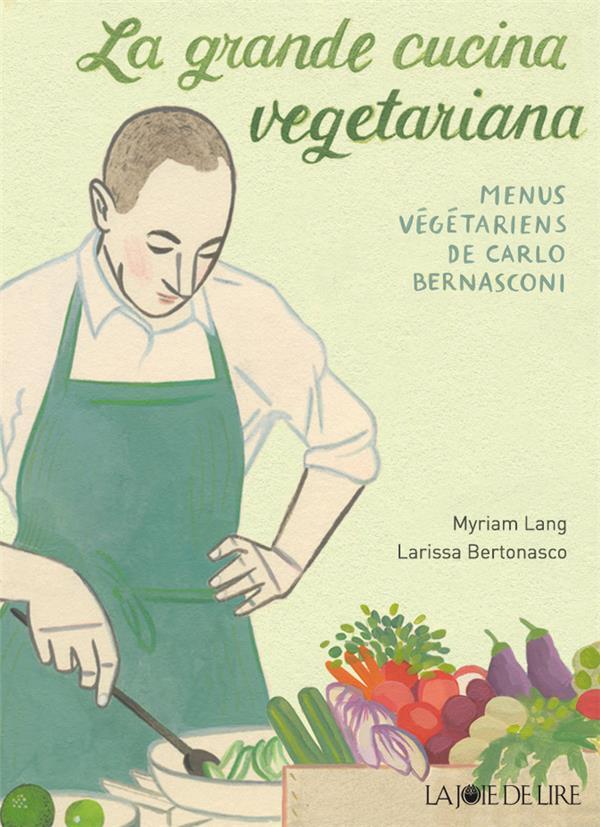 La grande cucina vegetariana ; menus végétariens de Carlo Benasconi