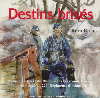 Destins brisés ; les poilus de l'Ain et du Rhône au 23ème