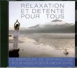 Relaxation et détente pour tous ; 5 exercices de sophrologie pour vous aider à mieux vivre