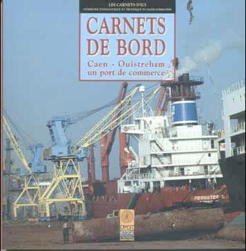 Carnets de bord : caen-ouistreham un port de commerce
